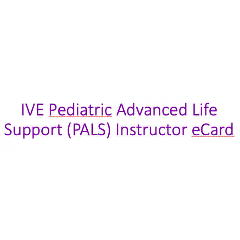 IVE Pediatric Advanced Life Support (PALS) Instructor eCard